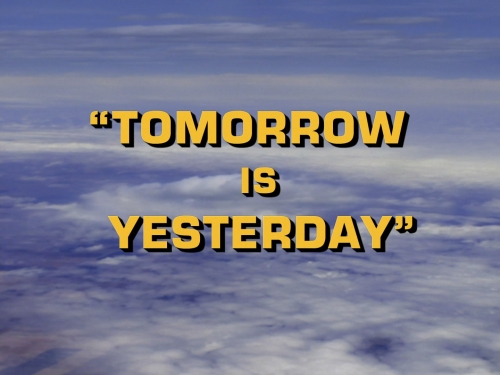 Tomorrow Is Yesterday