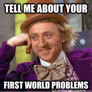 firstworldproblems